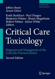 Critical Care Toxicology. Diagnosis and Management of the Critically Poison...